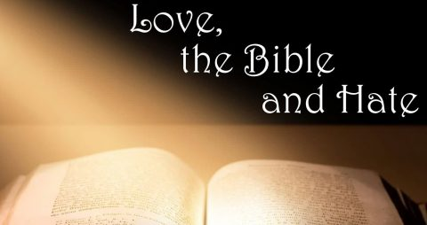 Love, the Bible and Hate