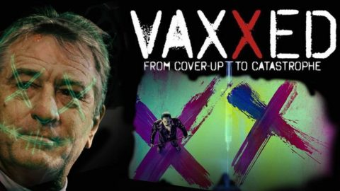 Vaxxed: From Cover Up to Catastrophe