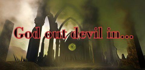 God Out, Devil In