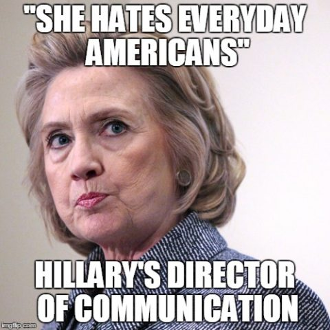 """Hillary's Campaign: """"She Hates Everyday Americans"""""""
