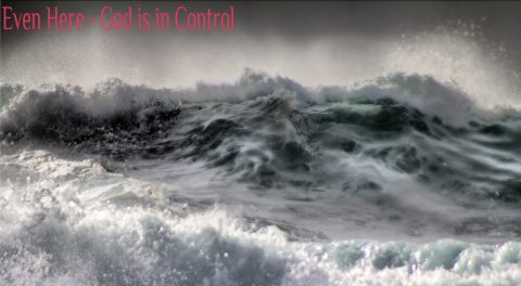 God is in Control, BUT…