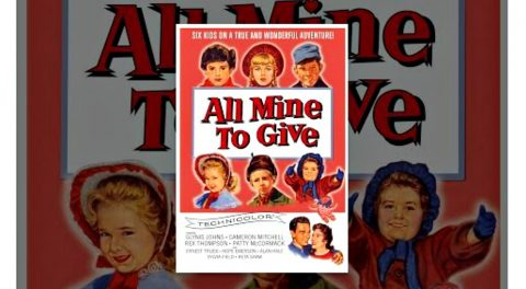 Regarding the film: All Mine to Give